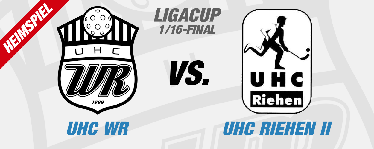 Ligacup 1/16-Final vs. UHC Riehen II